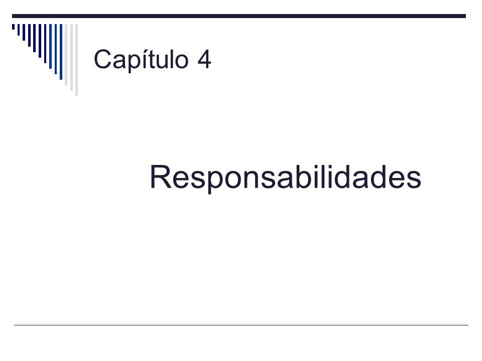 Capítulo 4 Responsabilidades