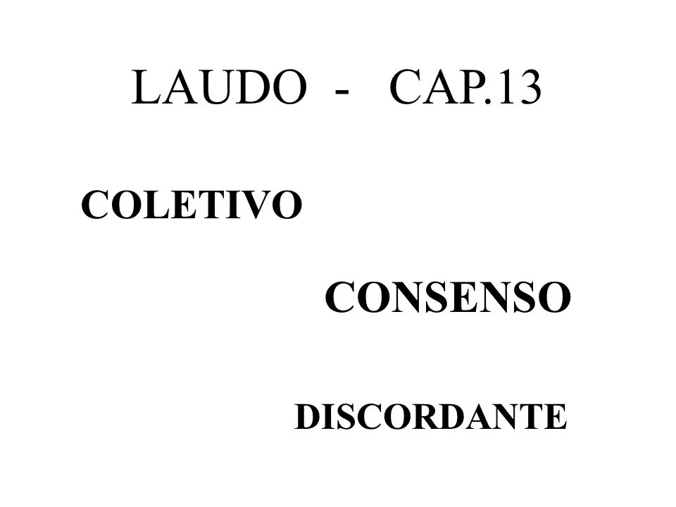 LAUDO - CAP.13 COLETIVO CONSENSO DISCORDANTE