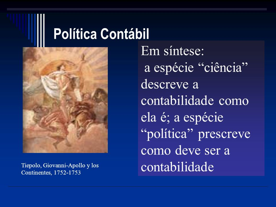 Política Contábil Em síntese: