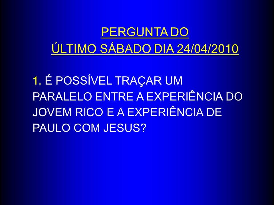 PERGUNTA DO ÚLTIMO SÁBADO DIA 24/04/2010