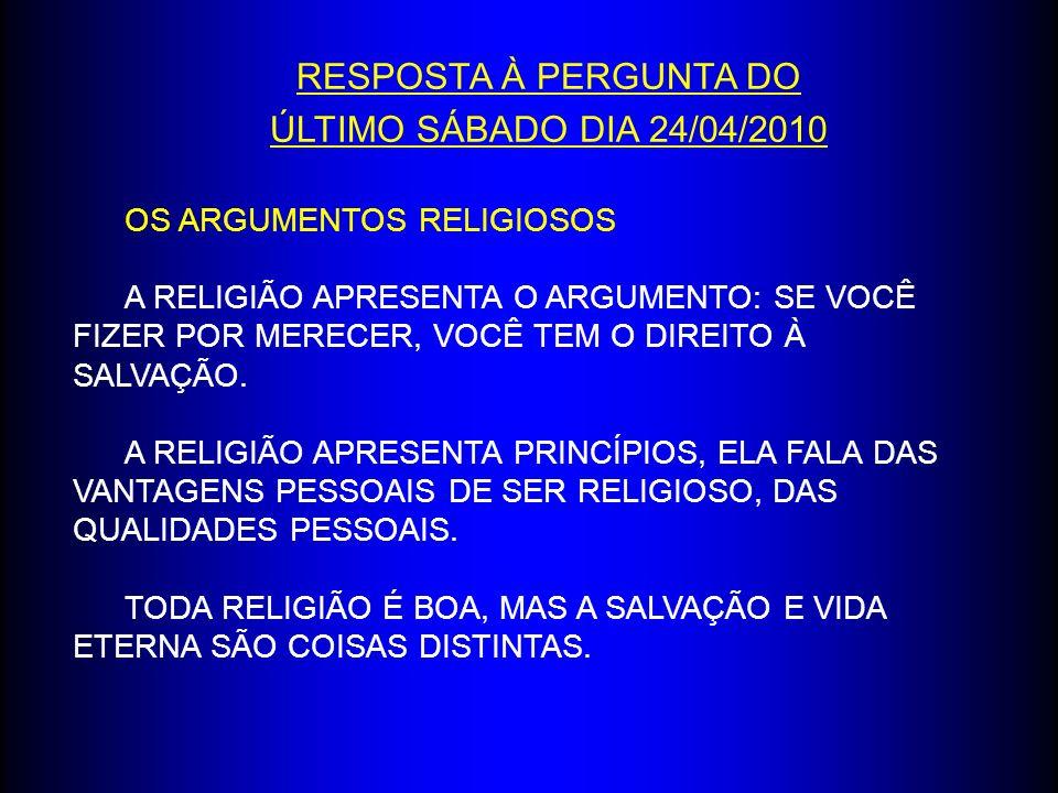 RESPOSTA À PERGUNTA DO ÚLTIMO SÁBADO DIA 24/04/2010