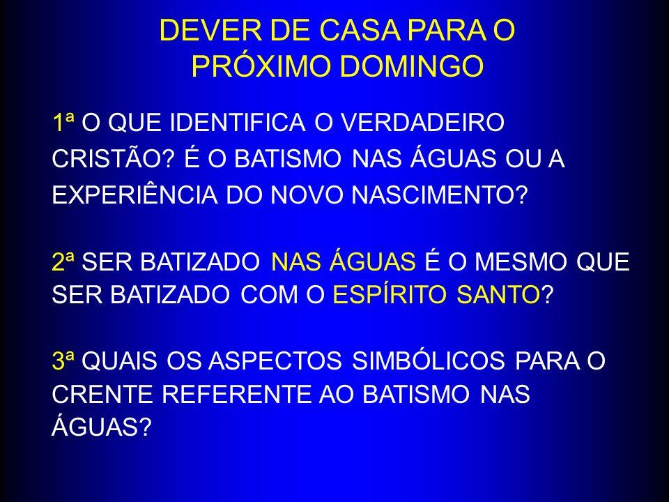 DEVER DE CASA PARA O PRÓXIMO DOMINGO