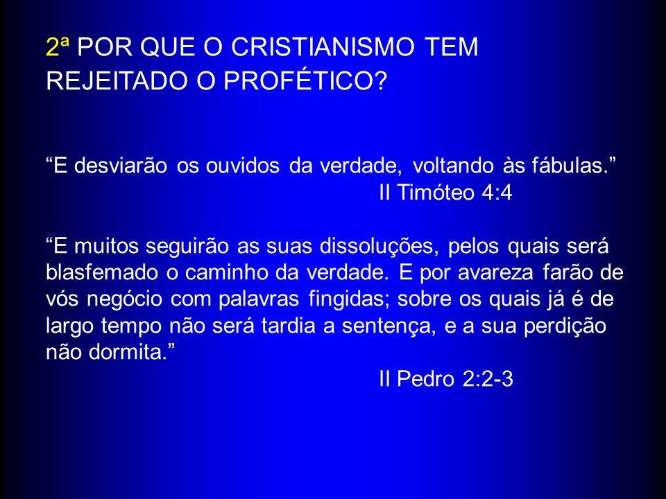 2ª POR QUE O CRISTIANISMO TEM REJEITADO O PROFÉTICO