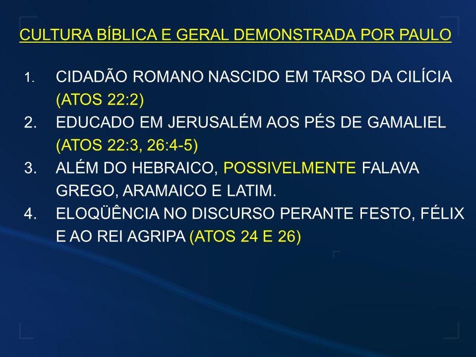 CULTURA BÍBLICA E GERAL DEMONSTRADA POR PAULO