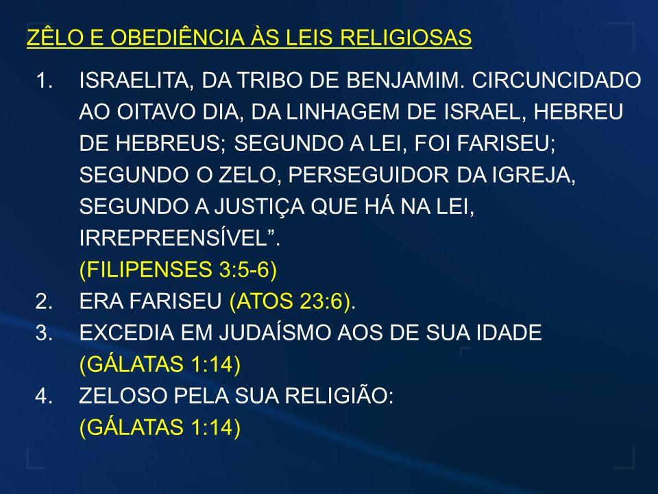 ZÊLO E OBEDIÊNCIA ÀS LEIS RELIGIOSAS