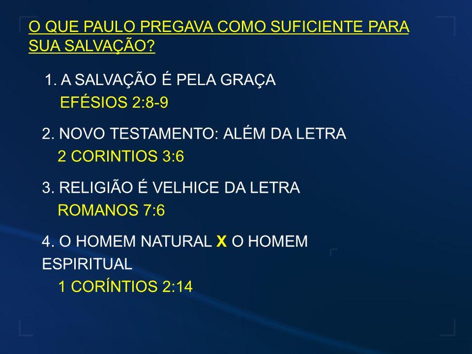 O QUE PAULO PREGAVA COMO SUFICIENTE PARA SUA SALVAÇÃO