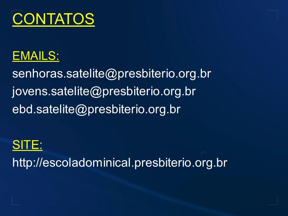 CONTATOS senhoras.satelite@presbiterio.org.br