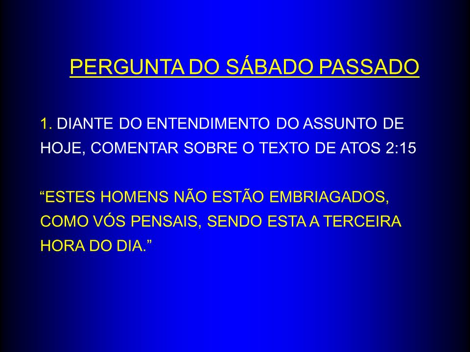PERGUNTA DO SÁBADO PASSADO
