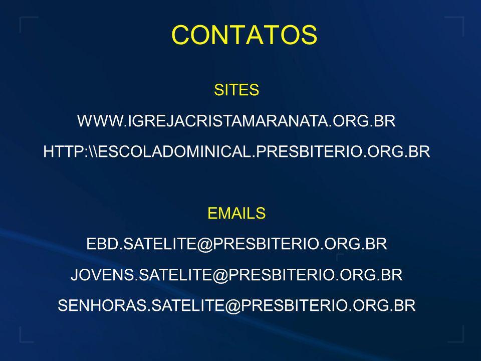 CONTATOS SITES WWW.IGREJACRISTAMARANATA.ORG.BR