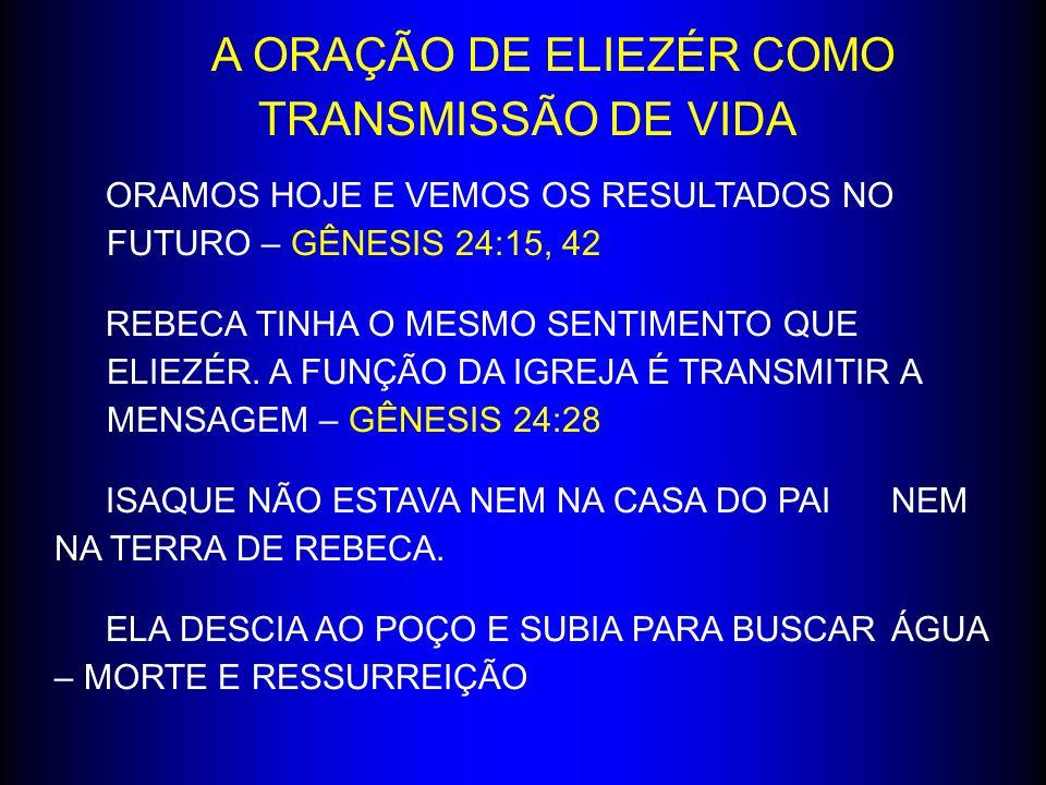 A ORAÇÃO DE ELIEZÉR COMO TRANSMISSÃO DE VIDA