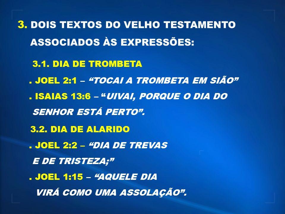 3.1. DIA DE TROMBETA 3. DOIS TEXTOS DO VELHO TESTAMENTO