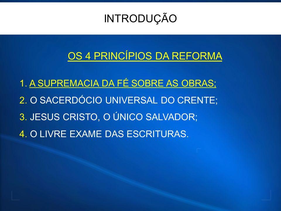 OS 4 PRINCÍPIOS DA REFORMA