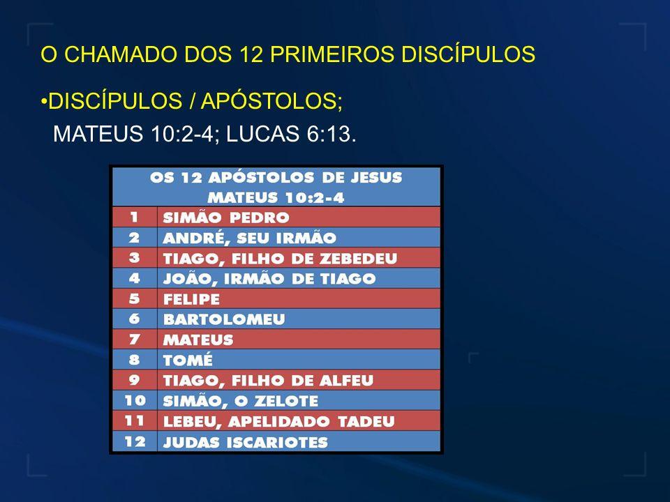 O CHAMADO DOS 12 PRIMEIROS DISCÍPULOS