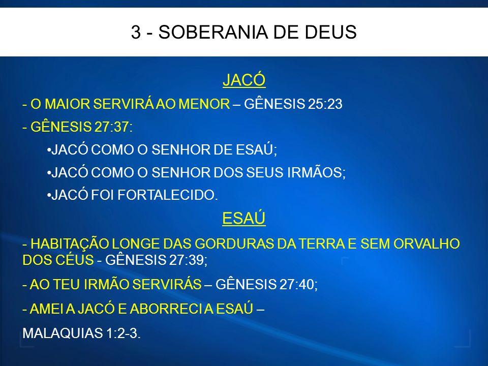 3 - SOBERANIA DE DEUS JACÓ ESAÚ
