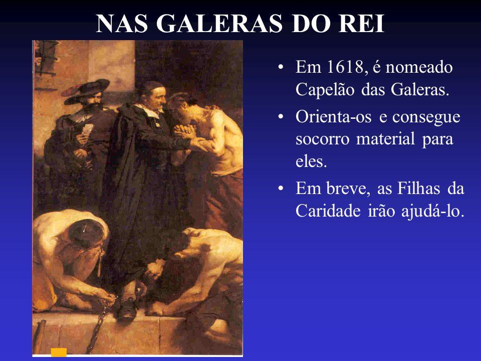 NAS GALERAS DO REI Em 1618, é nomeado Capelão das Galeras.