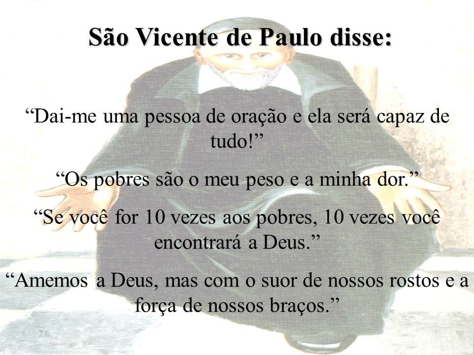 São Vicente de Paulo disse: