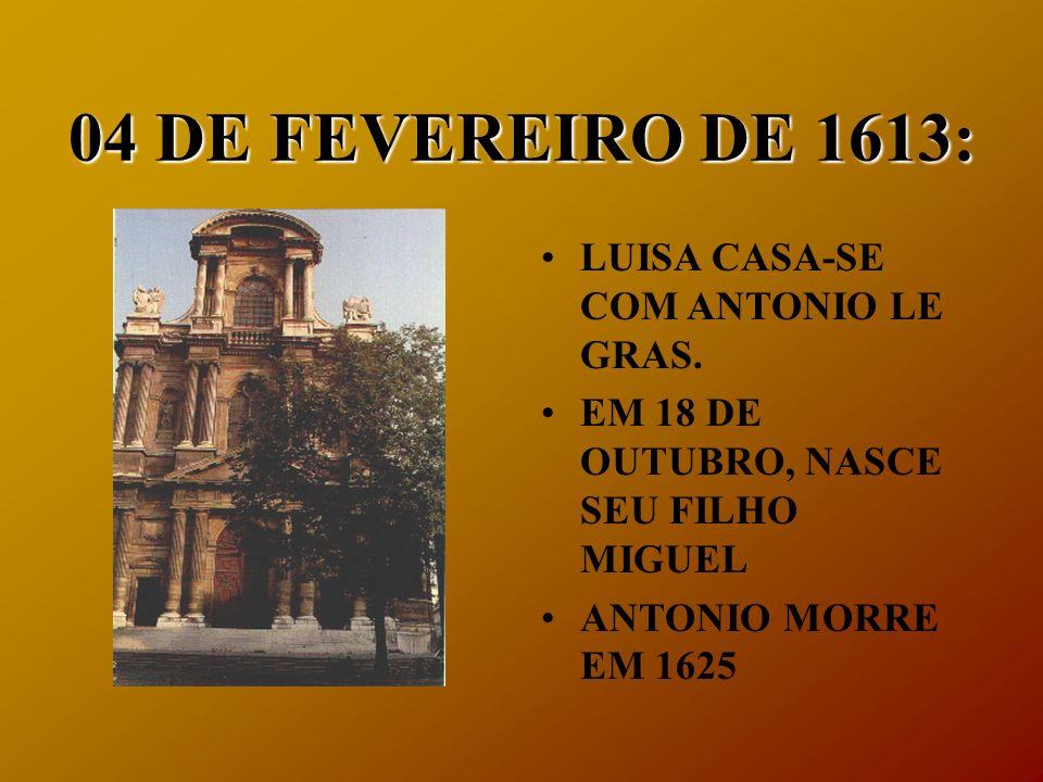 04 DE FEVEREIRO DE 1613: LUISA CASA-SE COM ANTONIO LE GRAS.