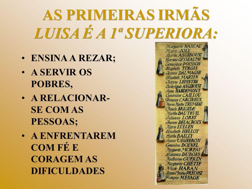 AS PRIMEIRAS IRMÃS LUISA É A 1ª SUPERIORA: