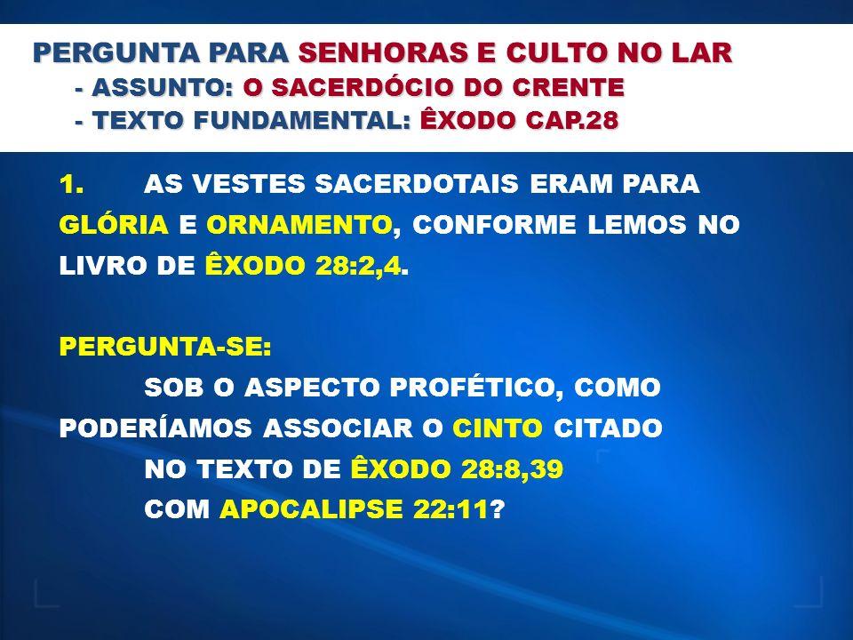 PERGUNTA PARA SENHORAS E CULTO NO LAR