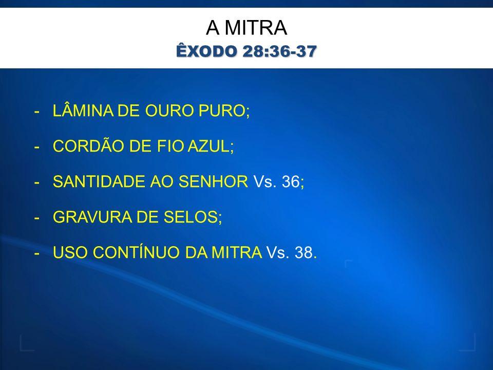 A MITRA LÂMINA DE OURO PURO; CORDÃO DE FIO AZUL;