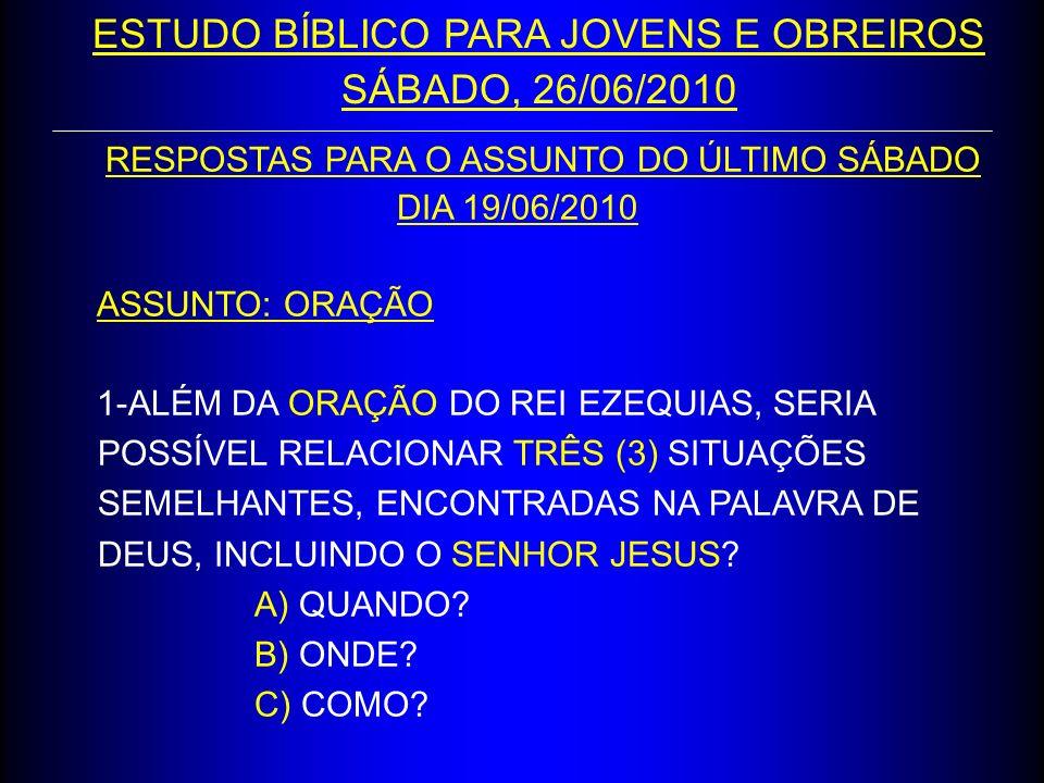 ESTUDO BÍBLICO PARA JOVENS E OBREIROS SÁBADO, 26/06/2010
