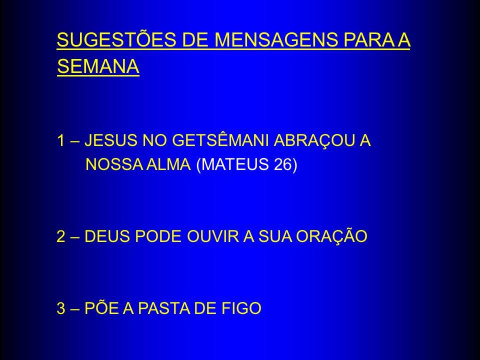 SUGESTÕES DE MENSAGENS PARA A SEMANA