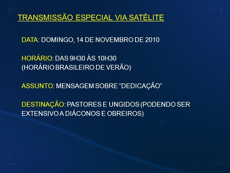 TRANSMISSÃO ESPECIAL VIA SATÉLITE
