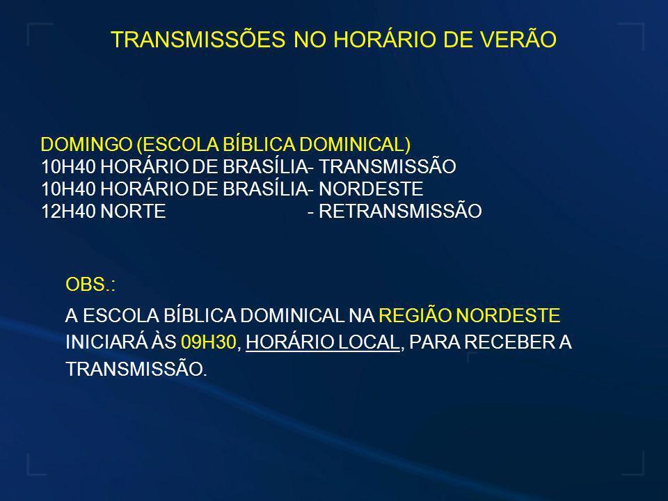 TRANSMISSÕES NO HORÁRIO DE VERÃO