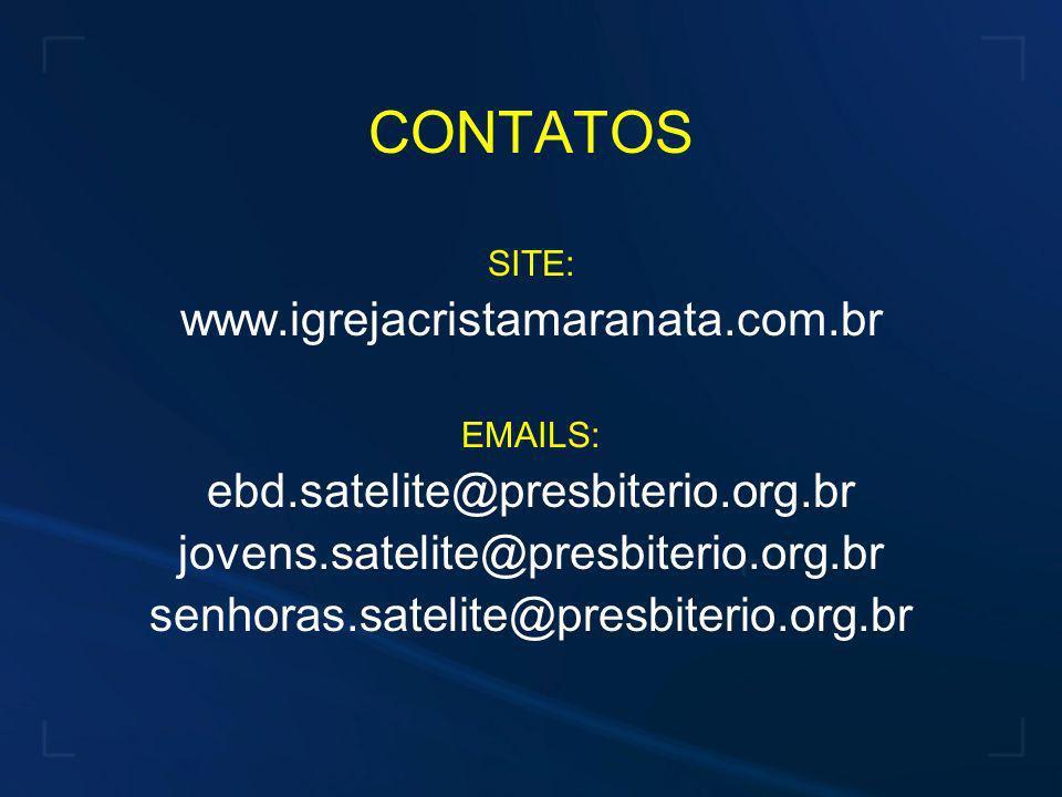 CONTATOS www.igrejacristamaranata.com.br
