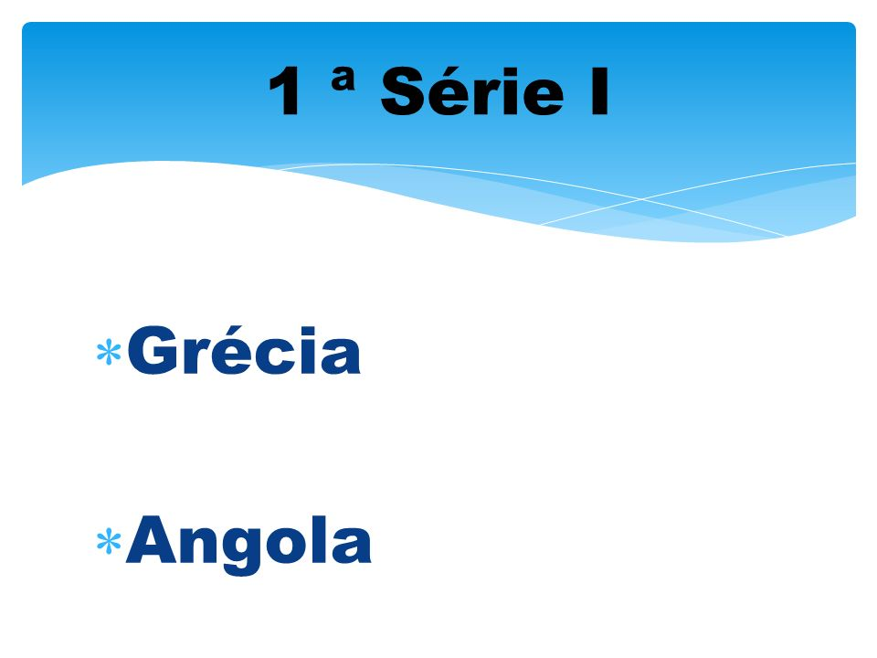 1 ª Série I Grécia Angola