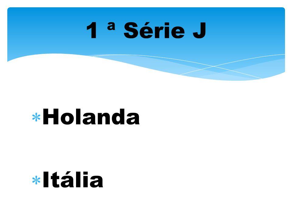1 ª Série J Holanda Itália