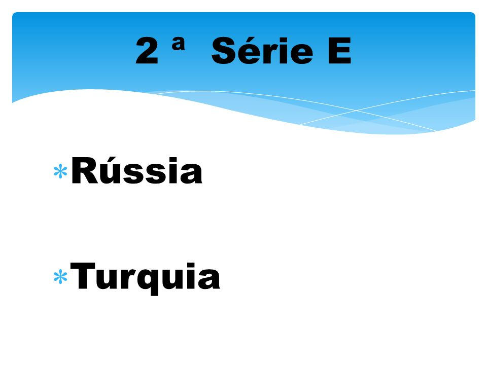 2 ª Série E Rússia Turquia