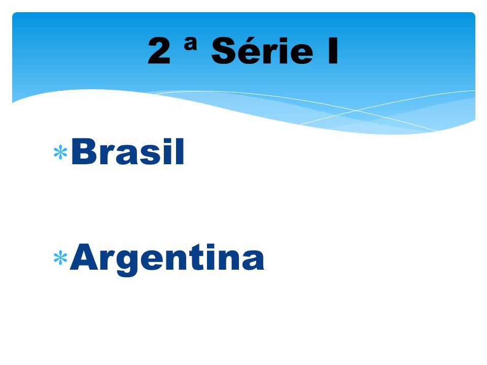2 ª Série I Brasil Argentina