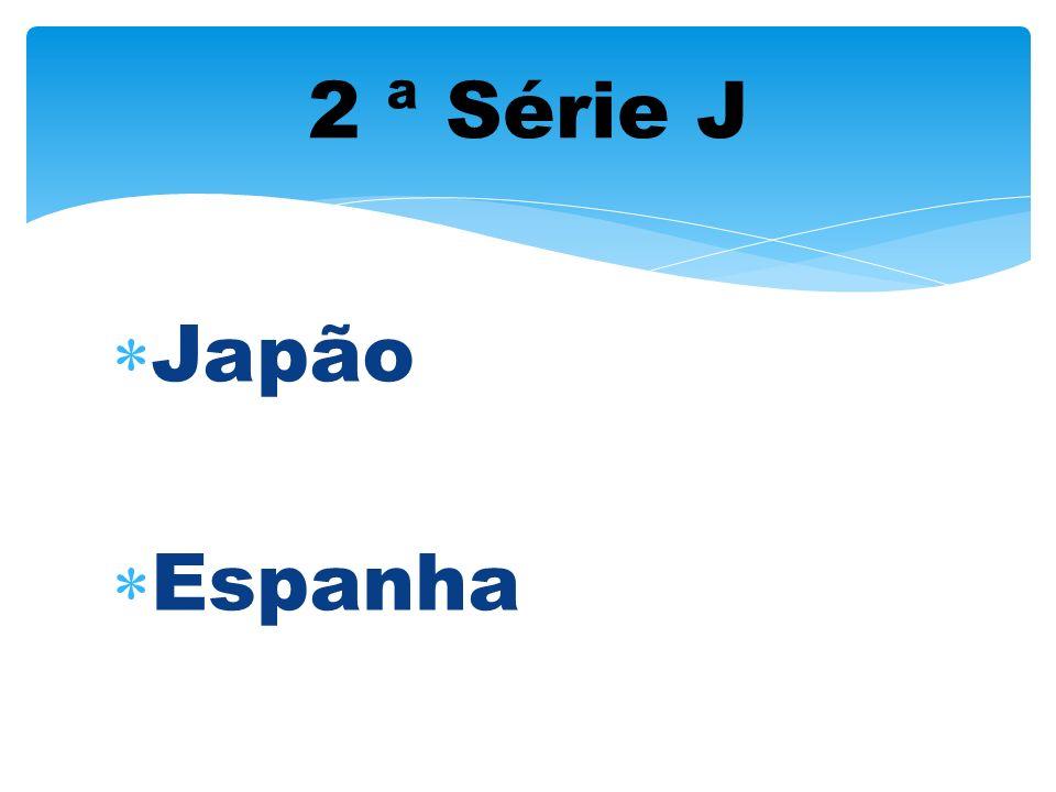 2 ª Série J Japão Espanha