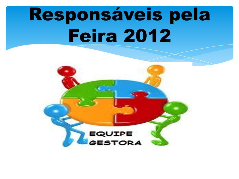 Responsáveis pela Feira 2012