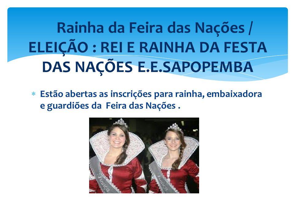 Rainha da Feira das Nações / ELEIÇÃO : REI E RAINHA DA FESTA DAS NAÇÕES E.E.SAPOPEMBA
