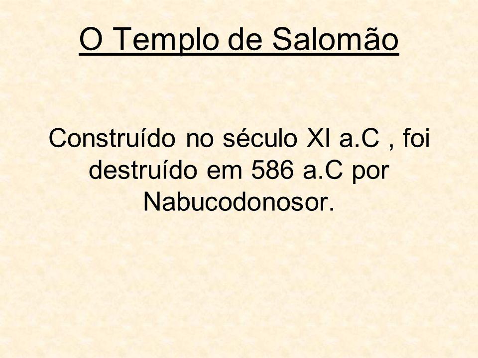 O Templo de Salomão Construído no século XI a