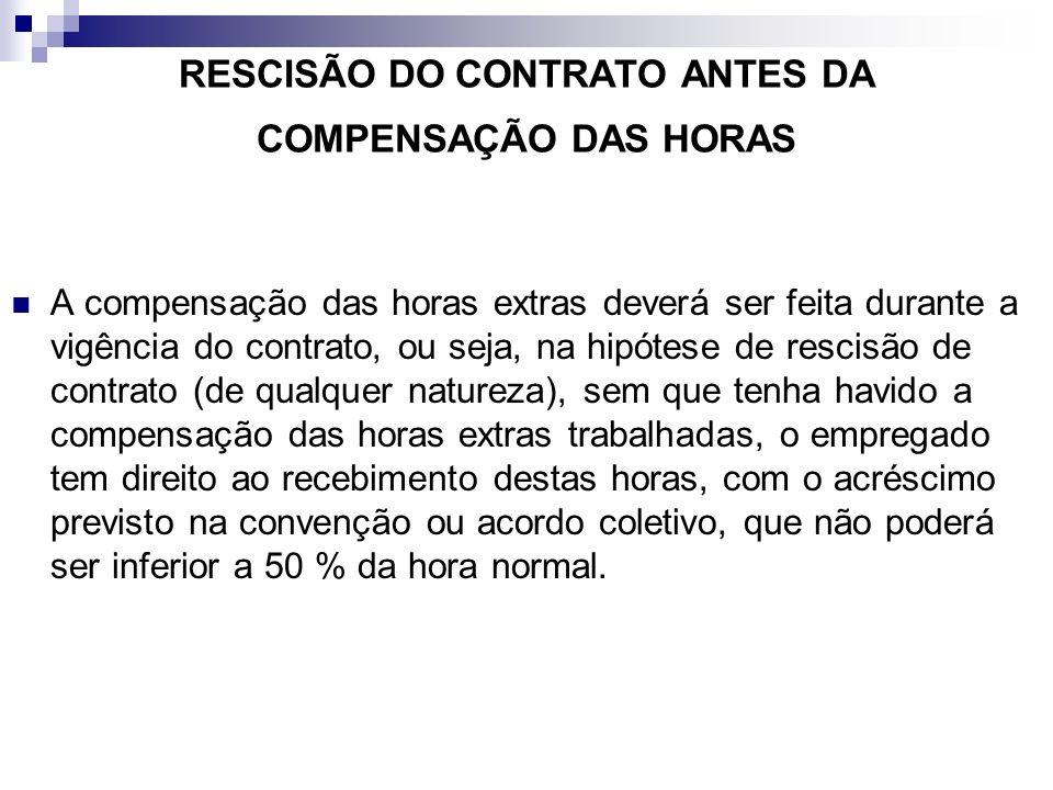 RESCISÃO DO CONTRATO ANTES DA COMPENSAÇÃO DAS HORAS