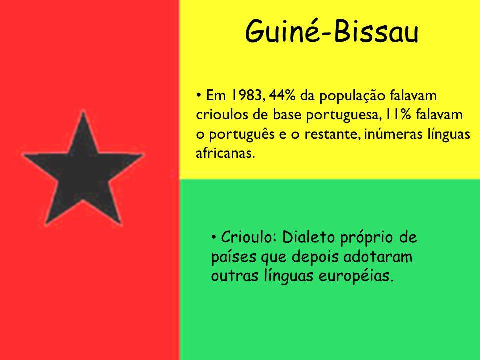 Guiné-BissauEm 1983, 44% da população falavam crioulos de base portuguesa, 11% falavam o português e o restante, inúmeras línguas africanas.