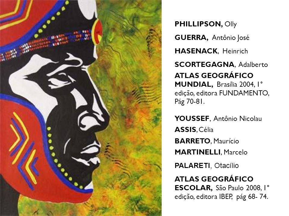PHILLIPSON, OllyGUERRA, Antônio José. HASENACK, Heinrich. SCORTEGAGNA, Adalberto.