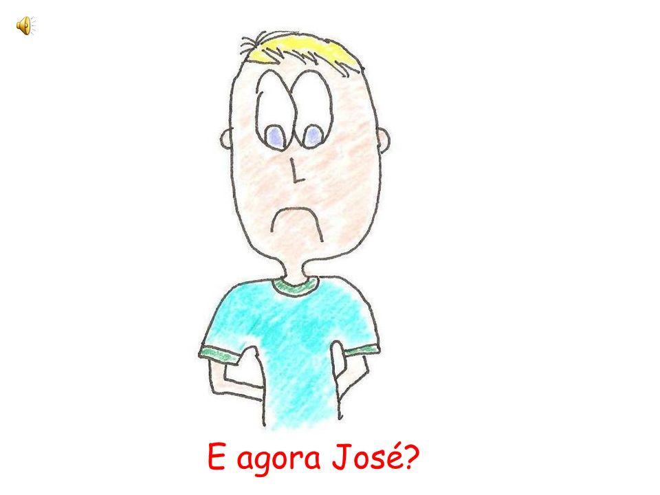 E agora José