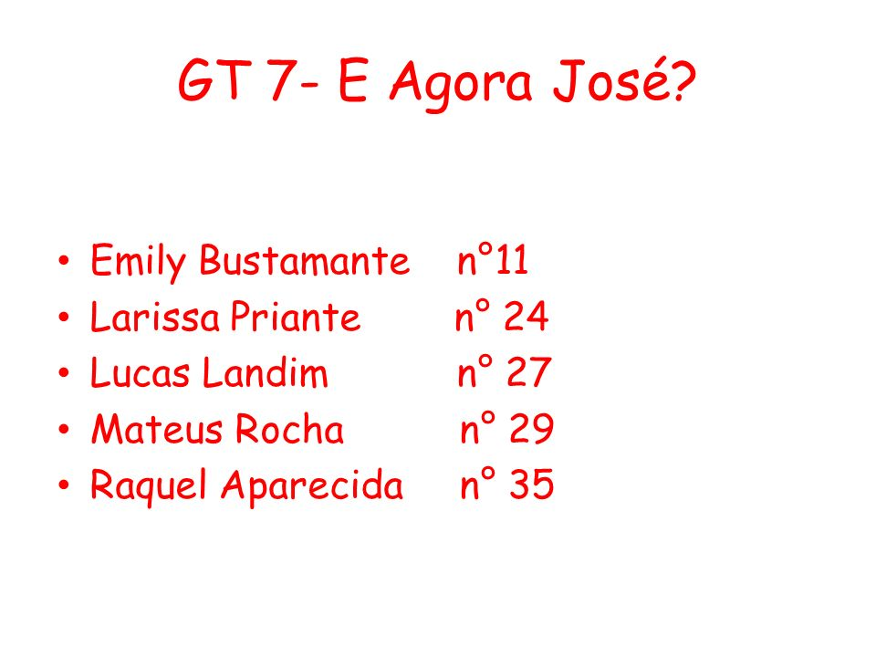 GT 7- E Agora José Emily Bustamante n°11 Larissa Priante n° 24