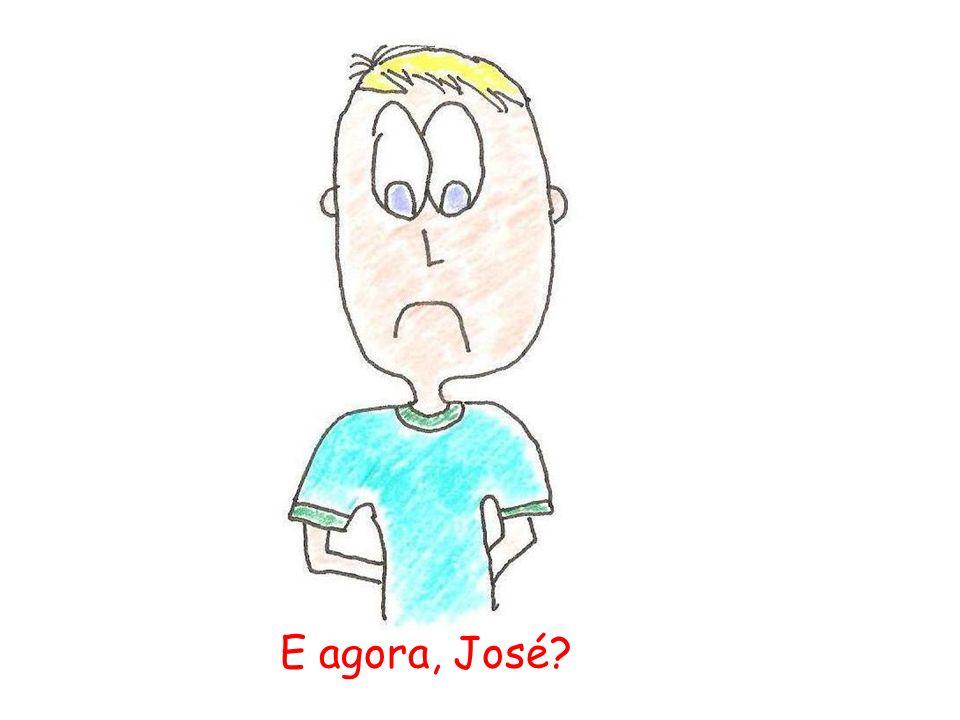 E agora, José