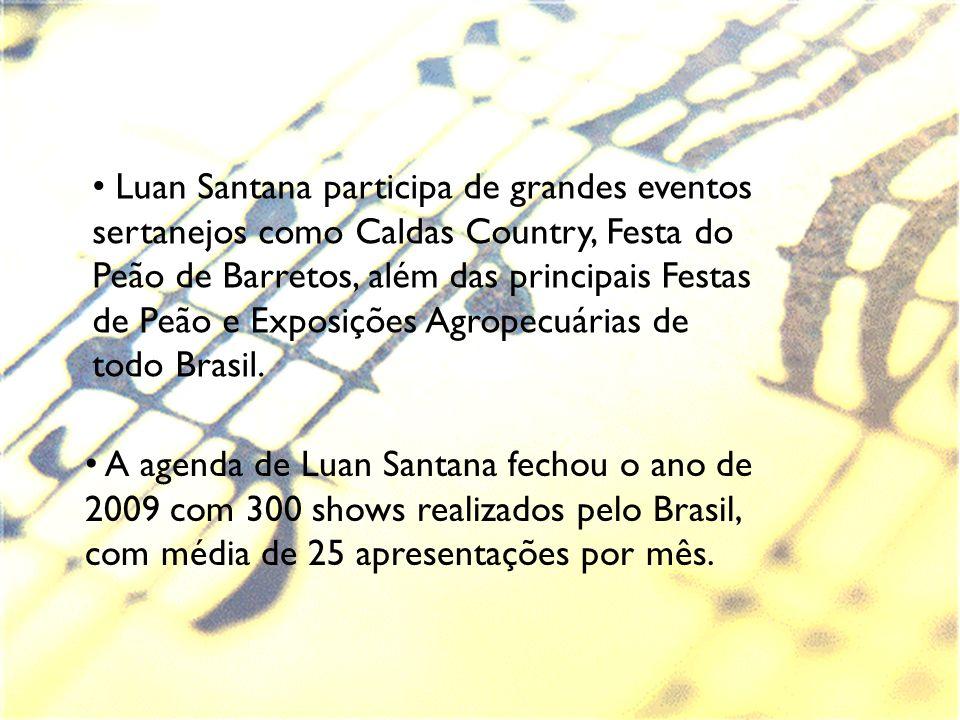 Luan Santana participa de grandes eventos sertanejos como Caldas Country, Festa do Peão de Barretos, além das principais Festas de Peão e Exposições Agropecuárias de todo Brasil.