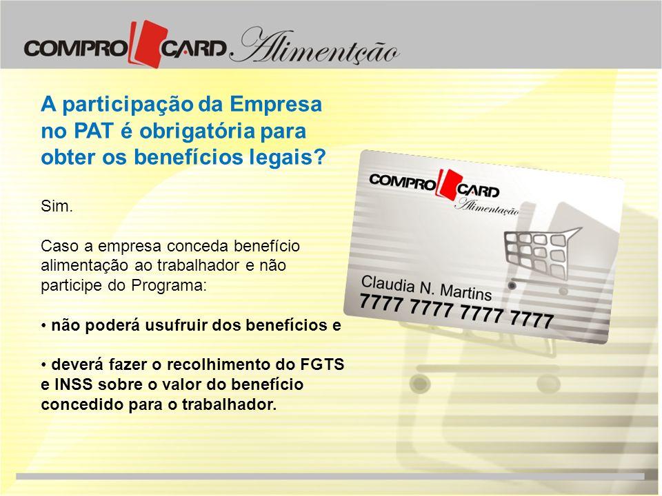 A participação da Empresa no PAT é obrigatória para obter os benefícios legais