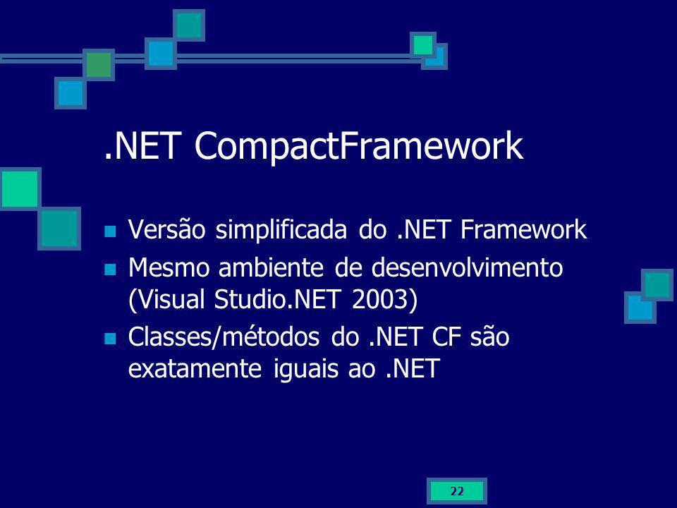 .NET CompactFramework Versão simplificada do .NET Framework