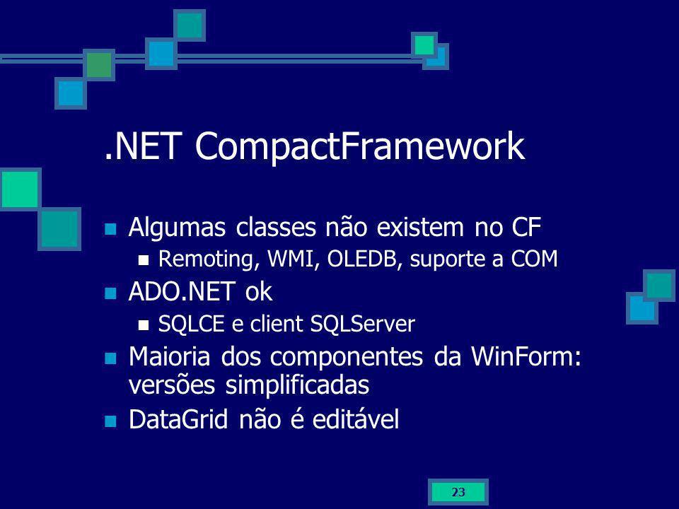 .NET CompactFramework Algumas classes não existem no CF ADO.NET ok