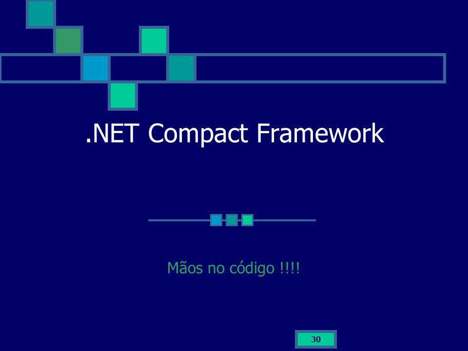 .NET Compact Framework Mãos no código !!!!