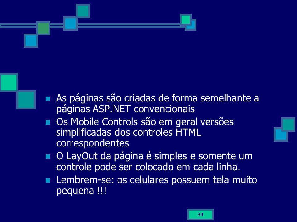 As páginas são criadas de forma semelhante a páginas ASP