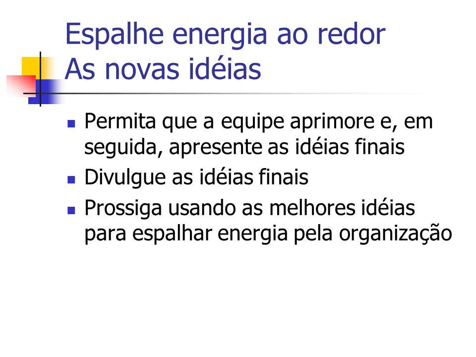 Espalhe energia ao redor As novas idéias